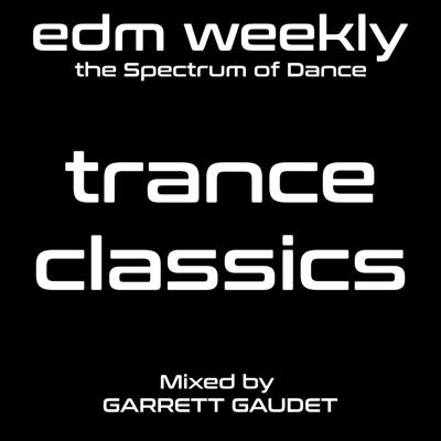 Cover art for Trance Classics Mix | EDM Weekly 336