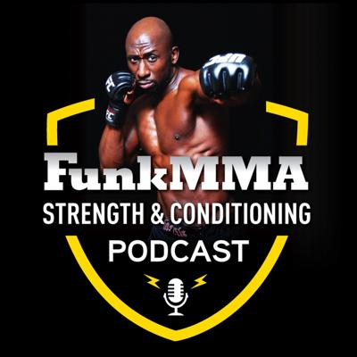 Welcome to the FunkMMA Strength and Conditioning Podcast with your host Funk Roberts. In this podcast we discuss everything strength and conditioning for the MMA, martial arts, combat athlete and those that want to train like one.  We will talk workouts, nutrition, supplements, prehab, training, coaching, mindset, fitness and life lessons. There will be frequent guest from Professional fighters, trainers, coaches, doctors and more…join Funk with frequent co-hosts Andy T and Mrs Funk!