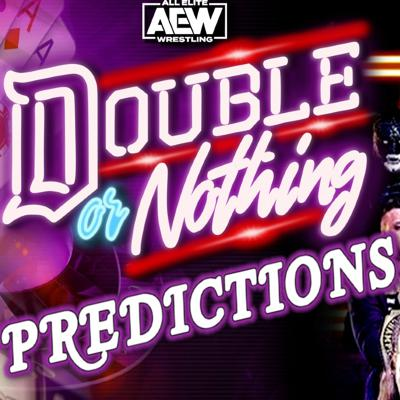 Cover art for AEW Double Or Nothing Predictions - All Elite Podcast - Episode #83