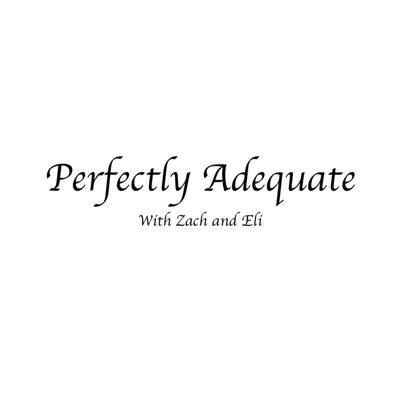 Perfectly Adequate