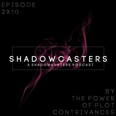 Cover art for Episode 2x10: By the Power of Plot Contrivances