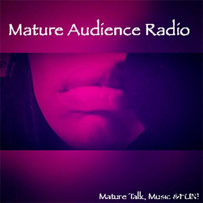 Mature Audience Radio!