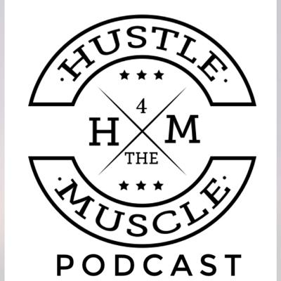 Hustle4theMuscle Podcast