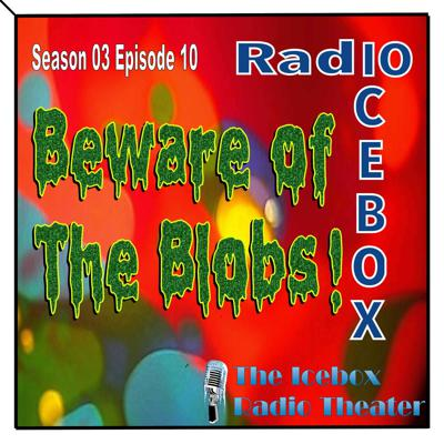 Cover art for Beware of the Blobs; episode 0310