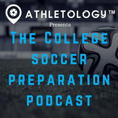 The College Soccer Preparation Podcast