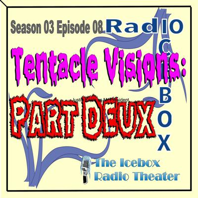 Cover art for Tentacle Visions: Part Deux;episode 0308