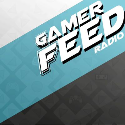 GamerFeed Radio