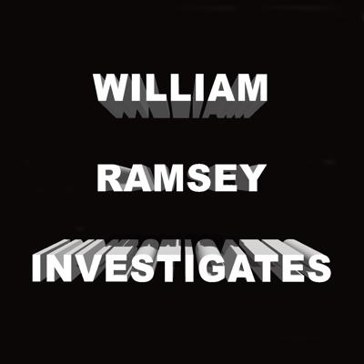 William Ramsey Investigates