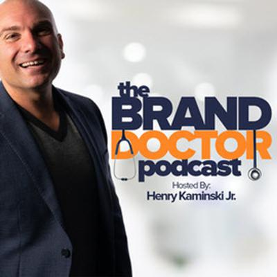 Cover art for Episode 344-How To Create a Trusted + Believable Personal Brand-Brand Doctor Podcast with Henry Kaminski, Jr.