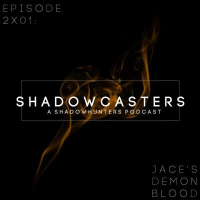 Cover art for Episode 2x01: Jace's Demon Blood
