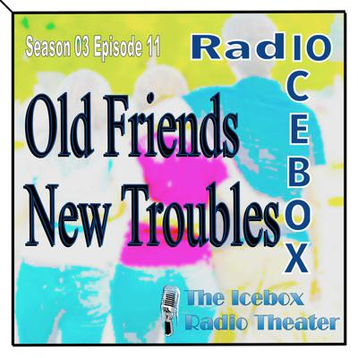 Cover art for Old Friends, New Troubles; episode 0311