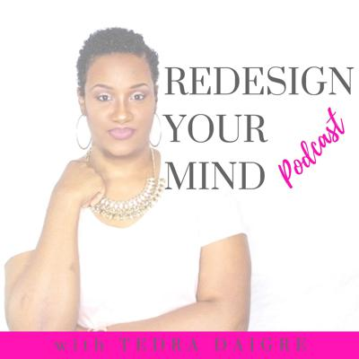 Redesign Your Mind Podcast
