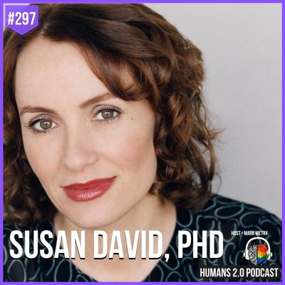 Cover art for 297: Susan David, PhD | Learn How to Become Emotionally Agile & Courageous