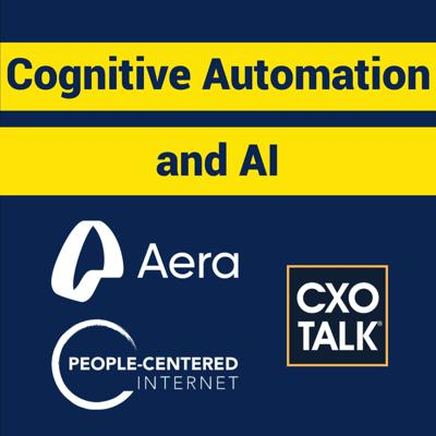 Cover art for Cognitive Automation and AI in Business with Aera Technology and David Bray (CxOTalk)