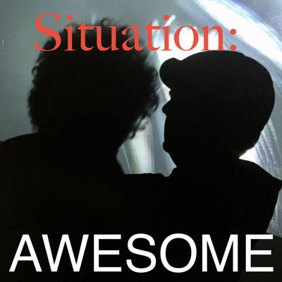 Situation: Awesome