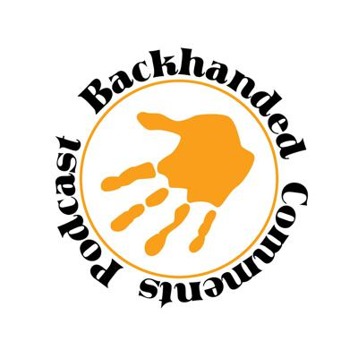 Backhanded Comments's show