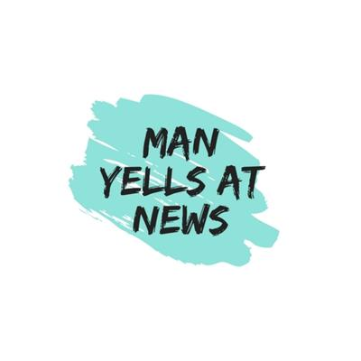 Man Yells At News