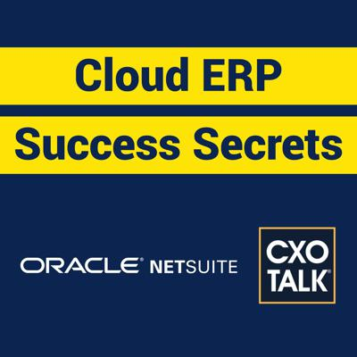 Cover art for NetSuite ERP: Founder Evan Goldberg Talks Cloud ERP (CxOTalk)