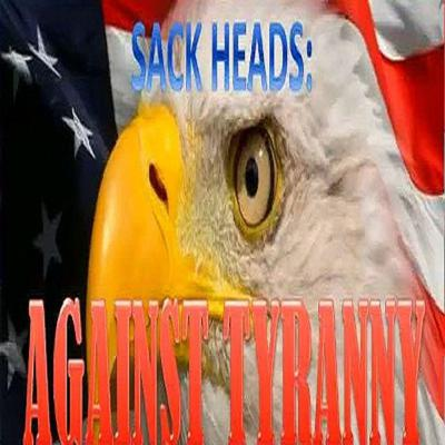 Welcome to the Sack Heads Against Tyranny! Live from