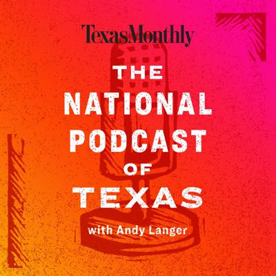 The National Podcast of Texas