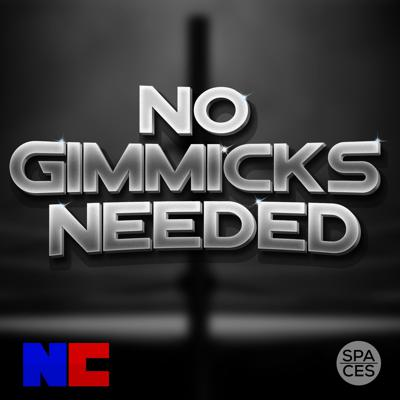 No Gimmicks Needed Podcast