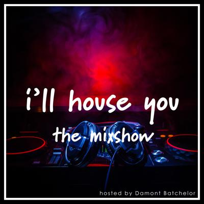 I'll House You - The Mixshow is a radio podcast show hosted by me. I'll be hosting each show every few weeks and showcasing some of the newest house tracks and a few older tracks you're sure to love.  Make sure you subscribe to show and interact with me at mixshow@damontbatchelor.com to get a track you love played on the show.