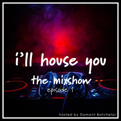 Cover art for I'll House You - Episode 001