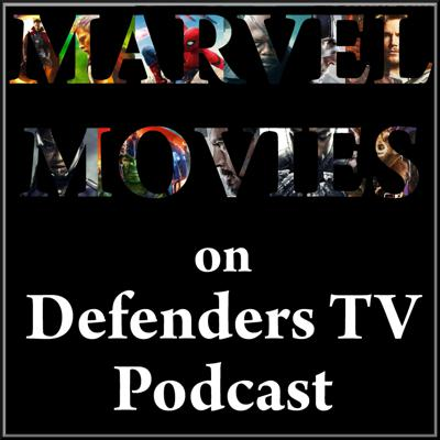 Marvel Movies on Defenders TV Podcast