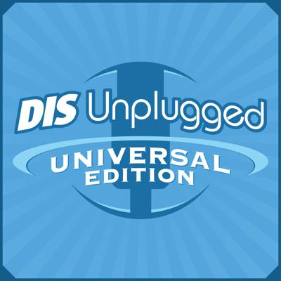 The DIS Unplugged: Universal Edition - A Weekly Discussion About All Things Universal Orlando