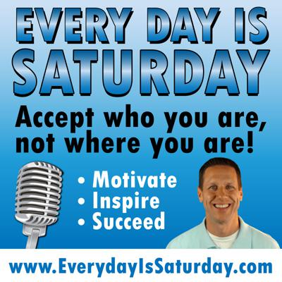 Motivation Inspiration Success From Every Day Is Saturday With Sam Crowley