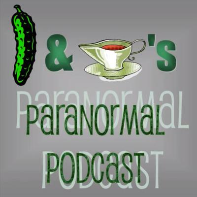 Pickle and Gravy's Paranormal Podcast