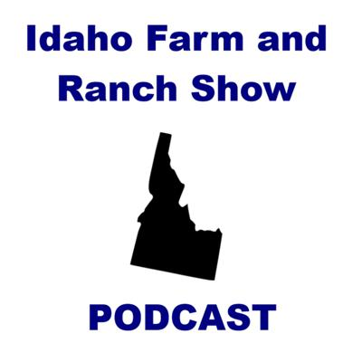 Idaho Farm and Ranch Show Podcast