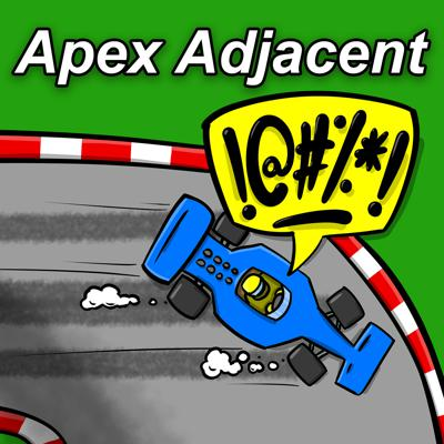 Apex Adjacent - Welcome. Your line might not be perfect, your car might not be running, but we still love you.