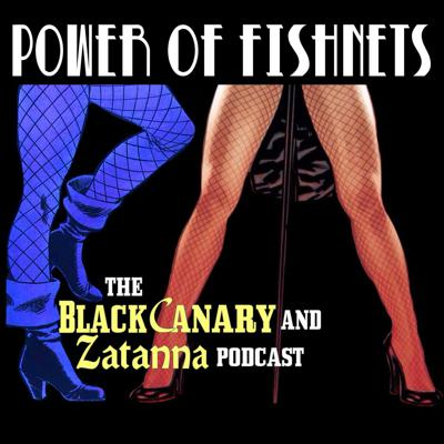 Hosted by Ryan Daly, POWER OF FISHNETS spotlights DC's Black Canary and Zatanna, with alternating episodes focusing on the Blonde Bombshell and the Mistress of Magic!