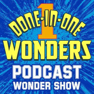 Done-in-One Wonders Podcast Wonder Show
