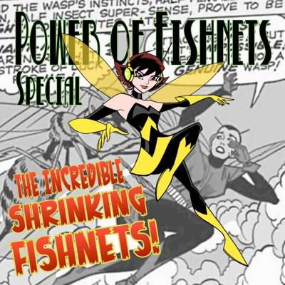 Cover art for Power of Fishnets Special: The Incredible Shrinking Fishnets