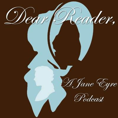 Dear Reader, A Jane Eyre Podcast