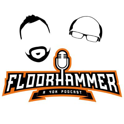 Floorhammer – A Warhammer 40k Podcast