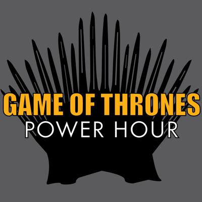 Game of Thrones Power Hour