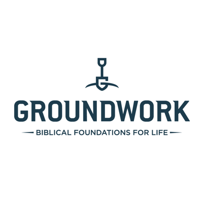 Groundwork: Biblical Foundations for Life