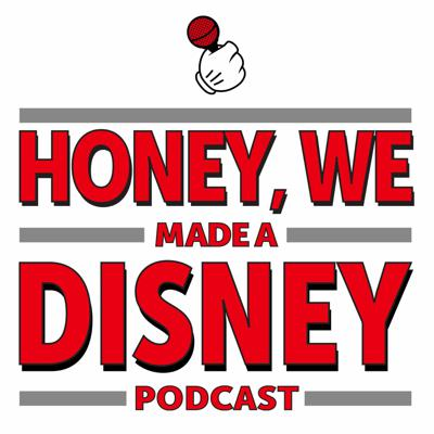 Honey, We Made a Disney Podcast