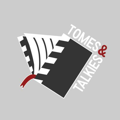 Tomes & Talkies