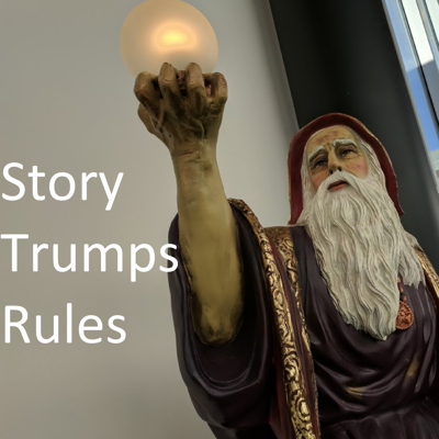 Story Trumps Rules