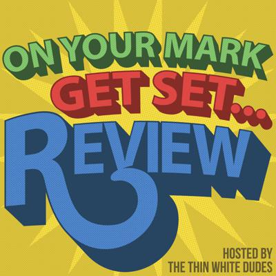 On Your Mark, Get Set… Review!