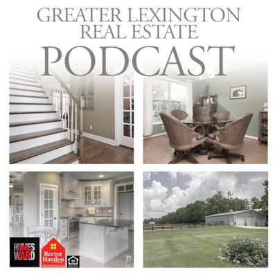 Greater Lexington Real Estate Podcast
