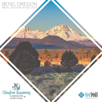 Bend, OR Real Estate Podcast with Christine Browning