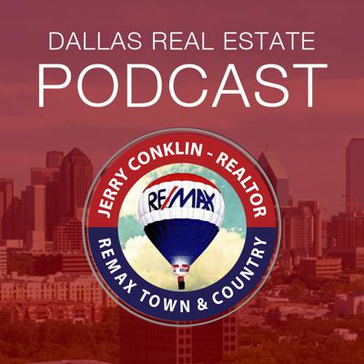 Dallas Real Estate Podcast with Jerry Conklin