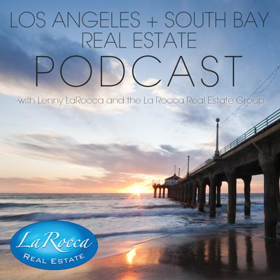 Los Angeles and South Bay Real Estate Video Blog with Lenny LaRocca