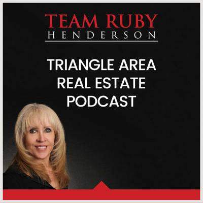 Triangle Area of North Carolina Real Estate Podcast with Ruby Henderson