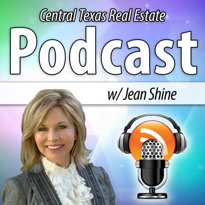 Central Texas Real Estate Podcast with Jean Shine